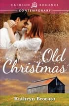 Old Christmas ebook by Kathryn Brocato