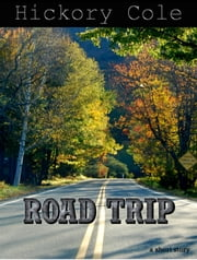 Road Trip ebook by Hickory Cole