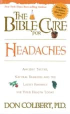 The Bible Cure for Headaches ebook by Don Colbert, MD