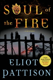 Soul of the Fire - A Mystery ebook by Eliot Pattison