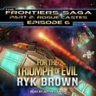 For the Triumph of Evil audiobook by Ryk Brown