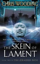 The Skein Of Lament ebook by Chris Wooding