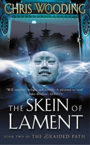 The Skein Of Lament - Book Two of the Braided Path ebook by Chris Wooding