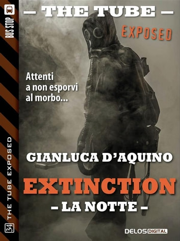 Extinction III - La notte ebook by Gianluca D'Aquino
