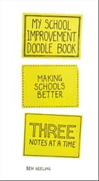 My School Improvement Doodle Book ebook by Ben Keeling