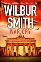War Cry ebook by Wilbur Smith