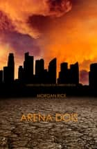 Arena Dois ebook by Morgan Rice