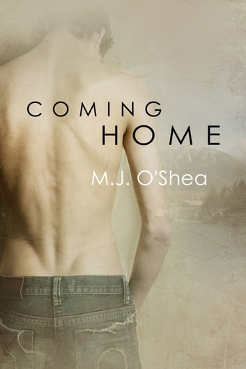 Coming Home ebook by M.J. O'Shea
