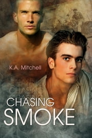 Chasing Smoke ebook by K.A. Mitchell