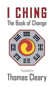 I Ching: The Book of Change ebook by Cheng Yi,Thomas Cleary