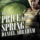 The Price of Spring audiolibro by Daniel Abraham