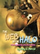 THE WEB IN THE HALO ebook by Mary V. Marchi