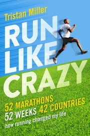 Run Like Crazy ebook by Tristan Miller