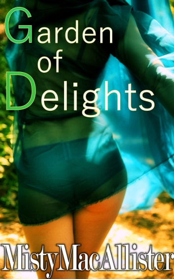 Garden of Delights ebook by Misty MacAllister