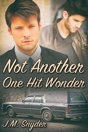 Not Another One Hit Wonder ebook by J.M. Snyder