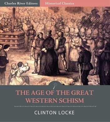 The Age of the Great Western Schism ebook by Clinton Locke