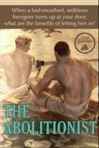 The Abolitionist (Waterman: Master and Servant #1) ebook by Dusk Peterson