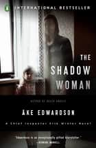 The Shadow Woman ebook by Ake Edwardson,Per Carlsson