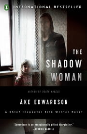 The Shadow Woman - A Chief Inspector Erik Winter Novel ebook by Ake Edwardson,Per Carlsson
