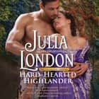 Hard-Hearted Highlander audiobook by Julia London