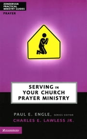 Serving in Your Church Prayer Ministry ebook by Chuck Lawless