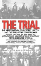 The Trial - The Assassination of President Lincoln and the Trial of the Conspirators ebook by