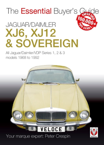 Jaguar/Daimler XJ6, XJ12 & Sovereign - All Jaguar/Daimler/VDP series I, II & III models 1968 to 1992 ebook by Peter  Crespin