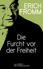 Die Furcht vor der Freiheit - Escape from Freedom ebook by Erich Fromm, Rainer Funk