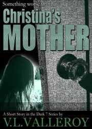Christina's Mother ebook by V.L. Valleroy