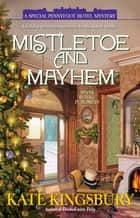 Mistletoe and Mayhem eBook by Kate Kingsbury
