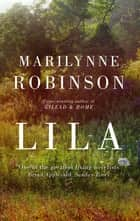 Lila ebook by Marilynne Robinson
