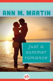 Just a Summer Romance ebook by Ann M. Martin