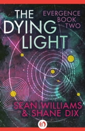 The Dying Light ebook by Sean Williams,Shane Dix
