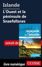 Islande - L'Ouest et la péninsule de Snaefellsnes ebook by Jennifer Doré Dallas