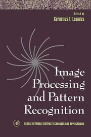 Image Processing and Pattern Recognition ebook by Cornelius T. Leondes
