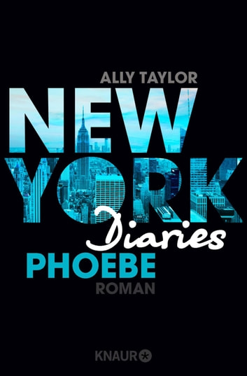 New York Diaries - Phoebe - Roman eBook by Ally Taylor