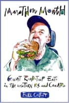 Marathon Mouth - Great road-trip eats in the Western U.S. and Canada ebook by Bill Corbett