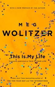 This Is My Life ebook by Meg Wolitzer