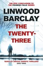 The Twenty-Three - (Promise Falls Trilogy Book 3) ebook by