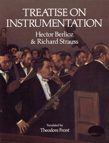 Treatise on Instrumentation ebook by Hector Berlioz,Richard Strauss