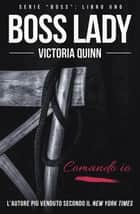 Boss Lady (Italian) - Boss, #1 eBook by Victoria Quinn