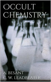Occult Chemistry ebook by Annie Besant,C. W. Leadbeater