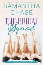 The Bridal Squad - Enchanted Bridal, #2 ebook by Samantha Chase
