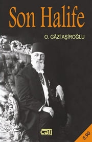 Son Halife ebook by O. Gazi Aşiroğlu