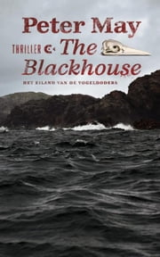 The black house - het eiland van de vogeldoders ebook by Peter May, Stina de Graaf
