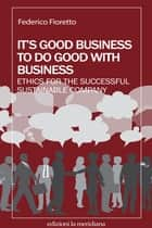 It's good business to do good with business ebook by Federico Fioretto