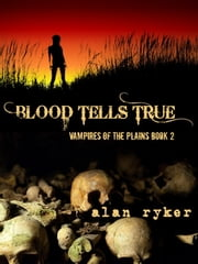 Blood Tells True ebook by Alan Ryker
