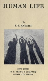 Human Life - Human life by S. S. KNIGHT ebook by S. S. KNIGHT