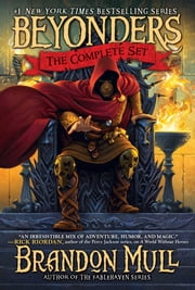 Brandon Mull's Beyonders Trilogy - A World Without Heroes; Seeds of Rebellion; Chasing the Prophecy ebook by Brandon Mull
