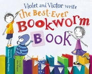 Violet and Victor Write the Best-Ever Bookworm Book ebook by Alice Kuipers,Bethanie Deeney Murguia